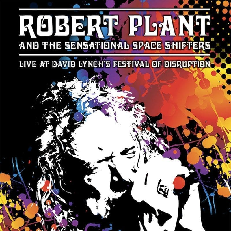 Robert Plant and the Sensational Space Shifters Live at David Lynch's Festival of Disruption