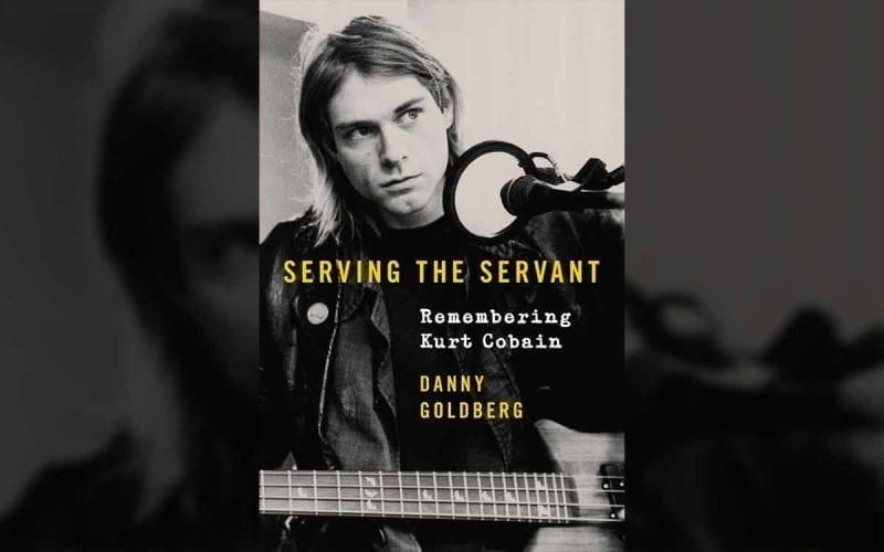 Serving the Servant: Remembering Kurt Cobain book cover