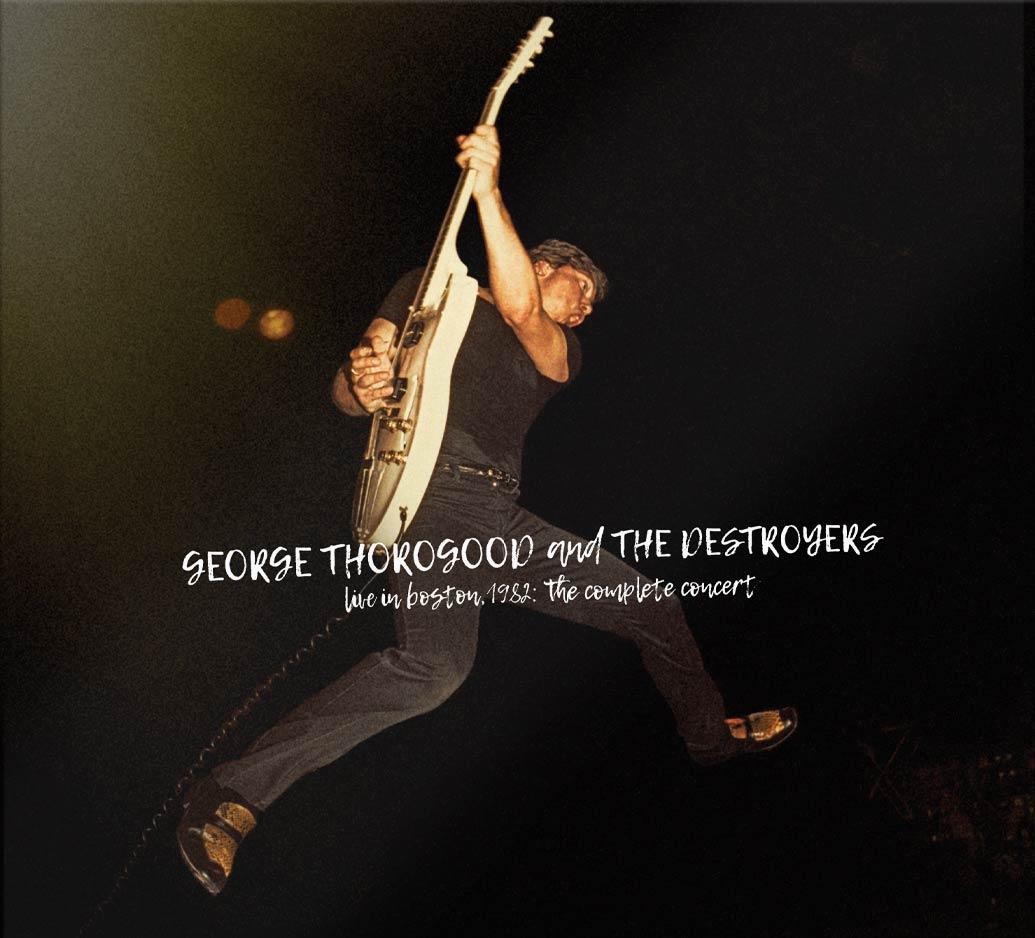 George Thorogood Live in Boston 1982
